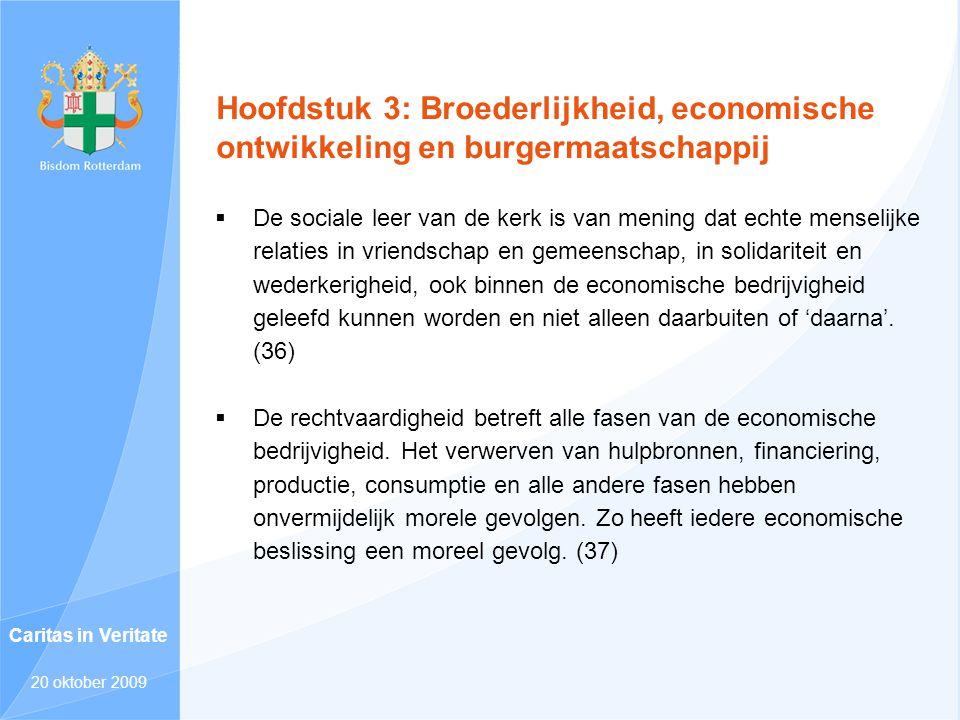 Hoofdstuk 3: Broederlijkheid, economische ontwikkeling en burgermaatschappij  De sociale leer van de kerk is van mening dat echte menselijke relaties