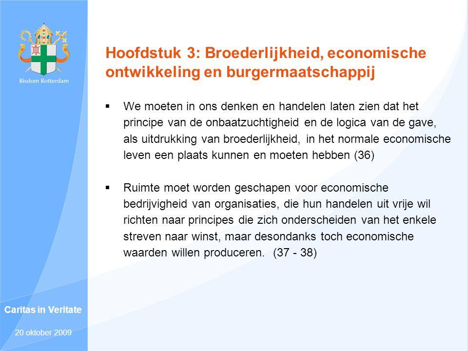 Hoofdstuk 3: Broederlijkheid, economische ontwikkeling en burgermaatschappij  We moeten in ons denken en handelen laten zien dat het principe van de