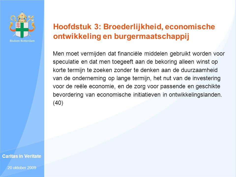 Hoofdstuk 3: Broederlijkheid, economische ontwikkeling en burgermaatschappij Men moet vermijden dat financiële middelen gebruikt worden voor speculati