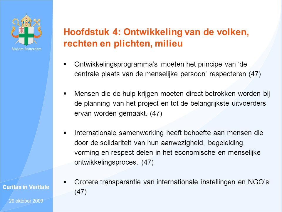 Hoofdstuk 4: Ontwikkeling van de volken, rechten en plichten, milieu  Ontwikkelingsprogramma's moeten het principe van 'de centrale plaats van de men