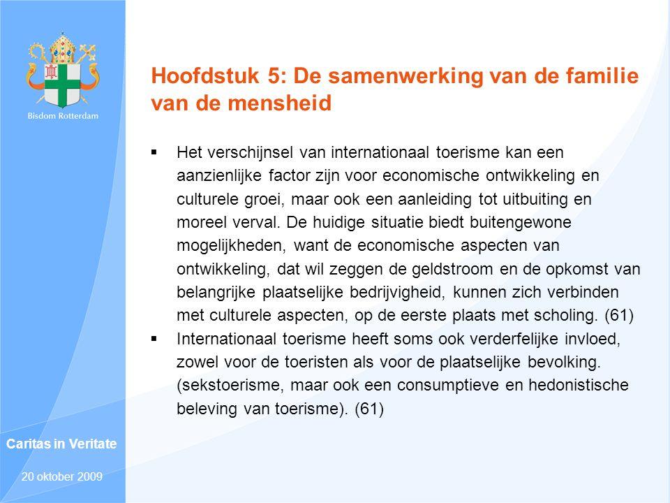 Hoofdstuk 5: De samenwerking van de familie van de mensheid  Het verschijnsel van internationaal toerisme kan een aanzienlijke factor zijn voor econo