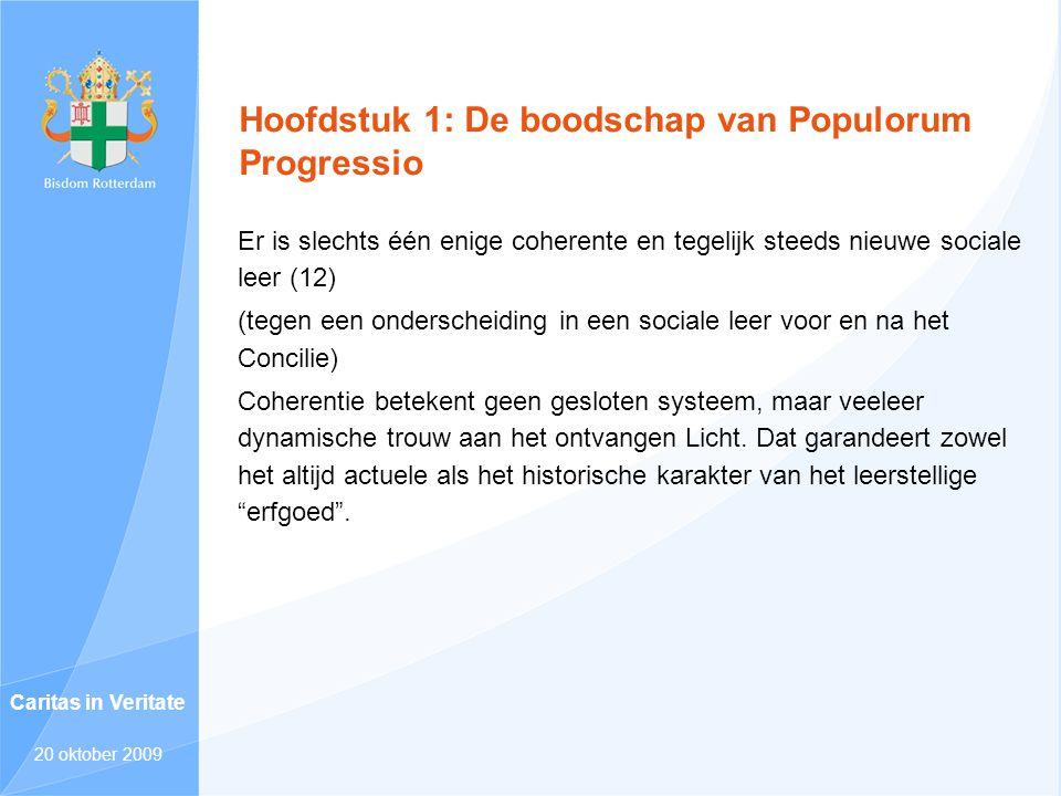 Hoofdstuk 1: De boodschap van Populorum Progressio Er is slechts één enige coherente en tegelijk steeds nieuwe sociale leer (12) (tegen een onderschei