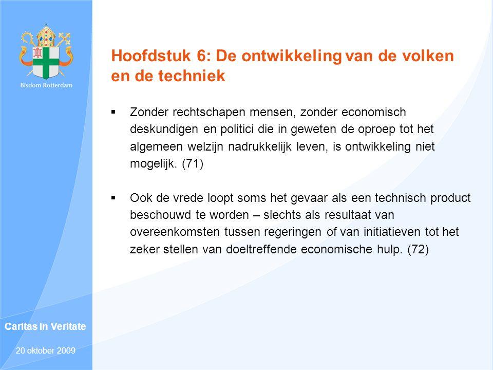 Hoofdstuk 6: De ontwikkeling van de volken en de techniek  Zonder rechtschapen mensen, zonder economisch deskundigen en politici die in geweten de op