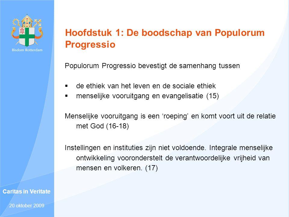 Hoofdstuk 1: De boodschap van Populorum Progressio Populorum Progressio bevestigt de samenhang tussen  de ethiek van het leven en de sociale ethiek 