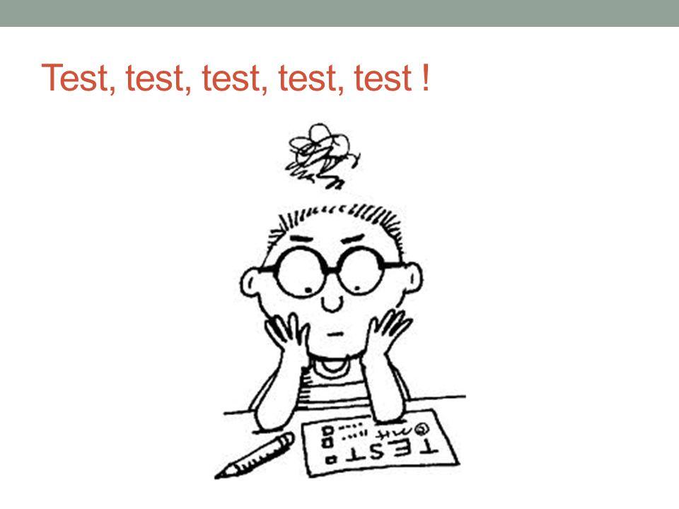 Test, test, test, test, test !