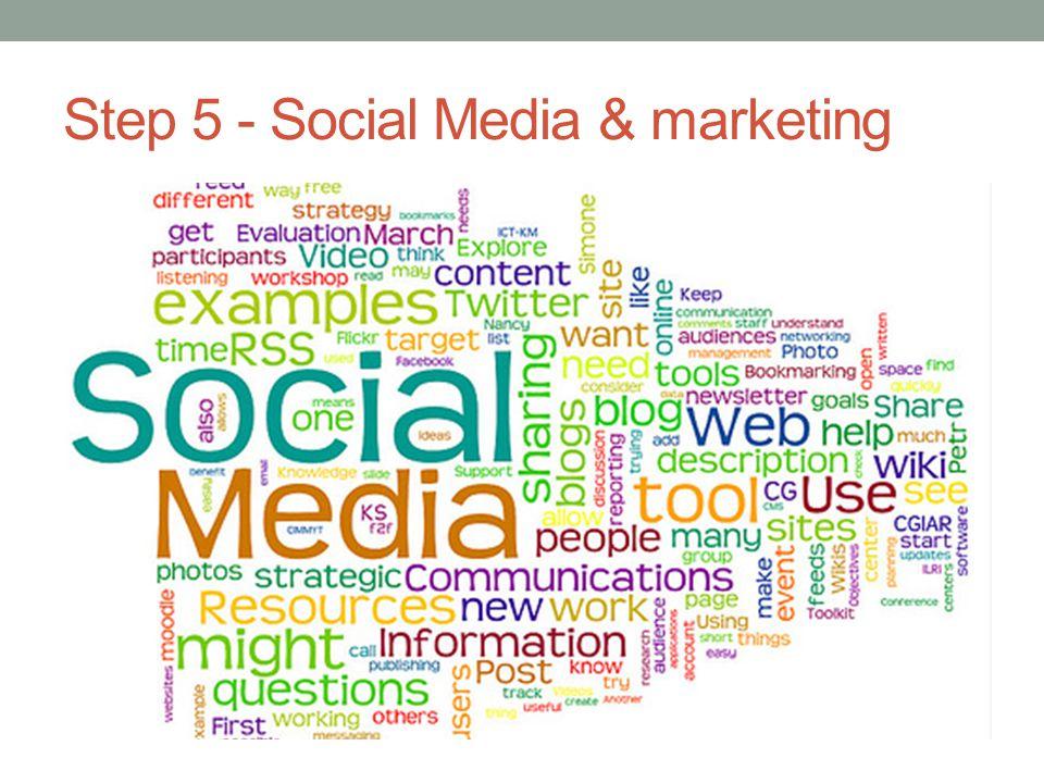 Step 5 - Social Media & marketing