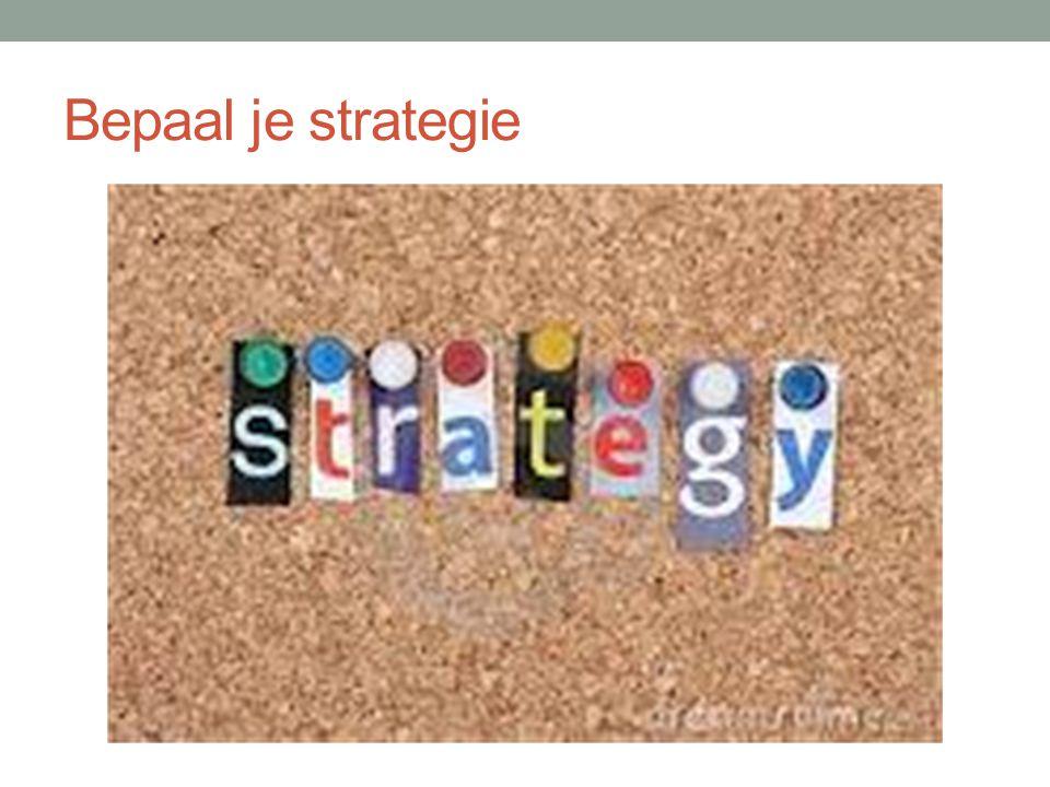 Bepaal je strategie