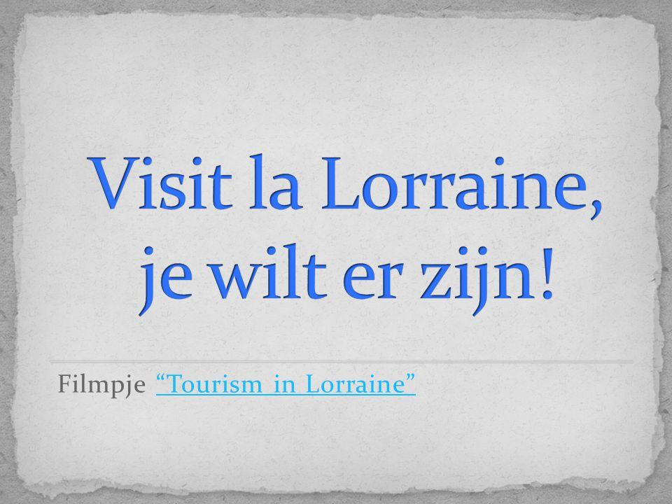 Filmpje Tourism in Lorraine Tourism in Lorraine