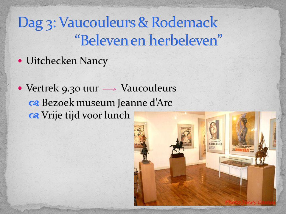 Uitchecken Nancy Vertrek 9.30 uur Vaucouleurs  Bezoek museum Jeanne d'Arc  Vrije tijd voor lunch