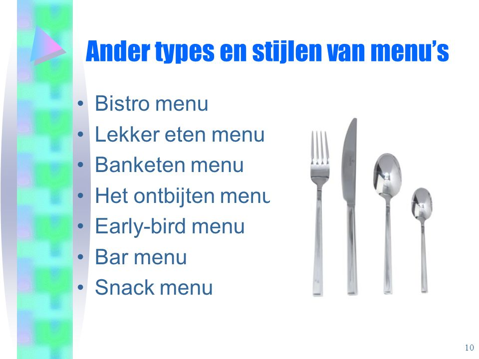 Ander types en stijlen van menu's Bistro menu Lekker eten menu Banketen menu Het ontbijten menu Early-bird menu Bar menu Snack menu 10