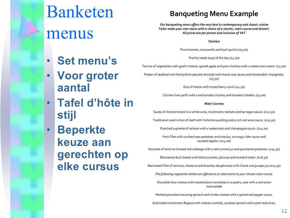 Banketen menus Set menu's Voor groter aantal Tafel d'hôte in stijl Beperkte keuze aan gerechten op elke cursus 12