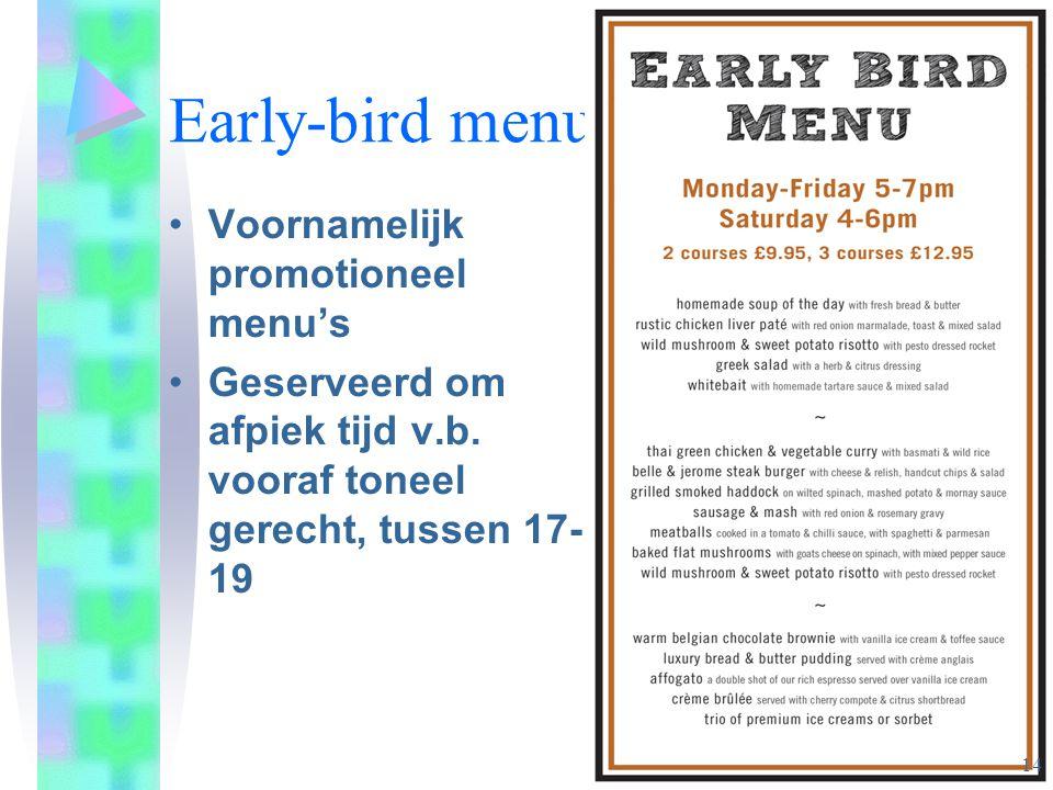 Early-bird menu Voornamelijk promotioneel menu's Geserveerd om afpiek tijd v.b.