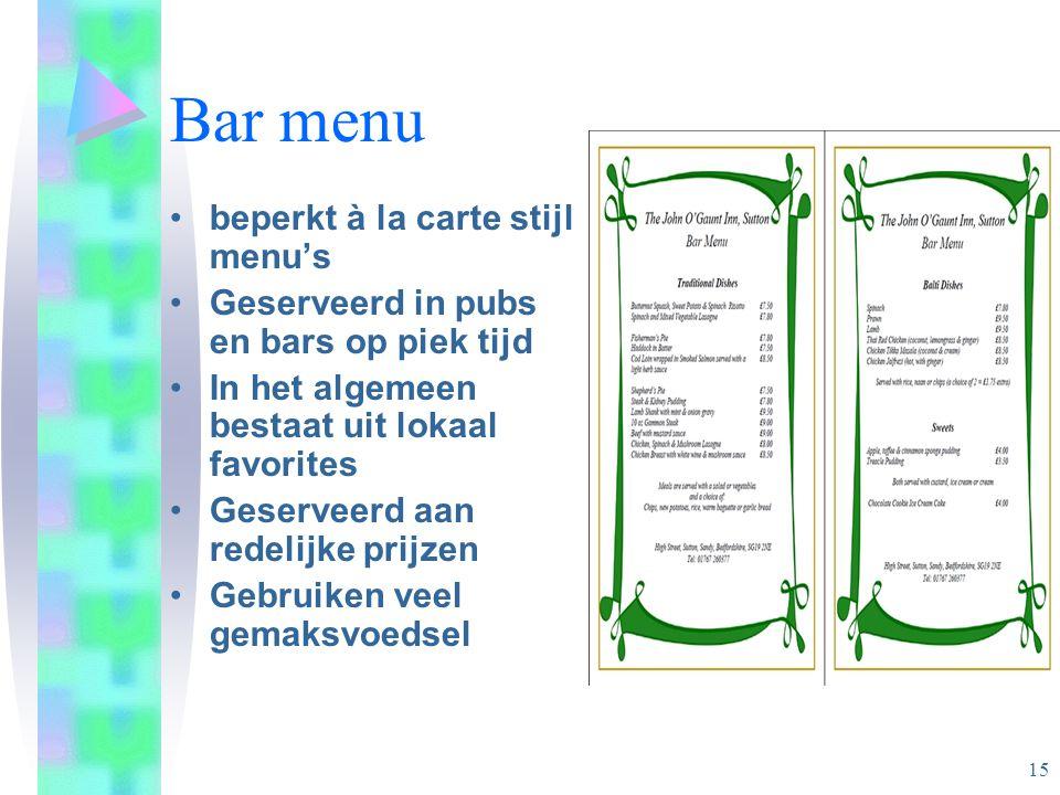 Bar menu beperkt à la carte stijl menu's Geserveerd in pubs en bars op piek tijd In het algemeen bestaat uit lokaal favorites Geserveerd aan redelijke prijzen Gebruiken veel gemaksvoedsel 15