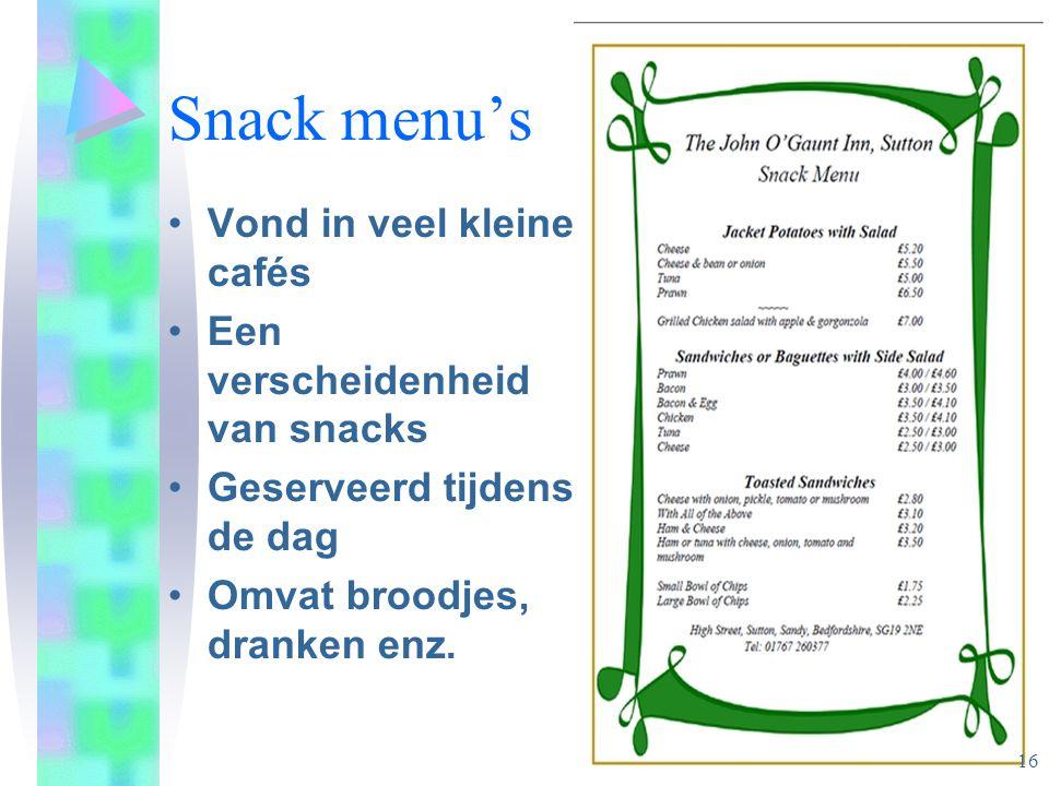 Snack menu's Vond in veel kleine cafés Een verscheidenheid van snacks Geserveerd tijdens de dag Omvat broodjes, dranken enz.