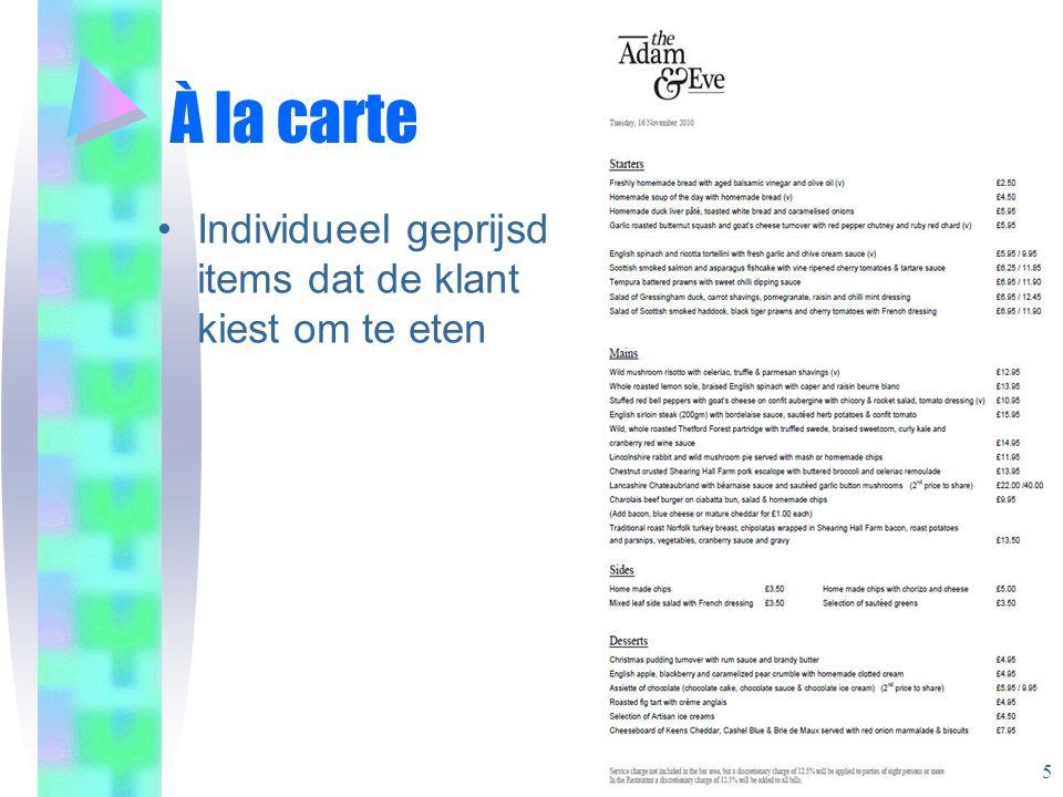À la carte Individueel geprijsd items dat de klant kiest om te eten 5