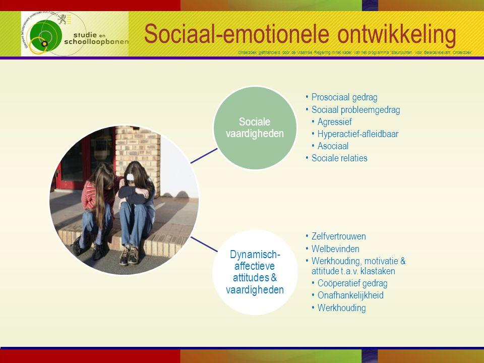 Onderzoek gefinancierd door de Vlaamse Regering in het kader van het programma 'Steunpunten voor Beleidsrelevant Onderzoek' Sociaal-emotionele ontwikkeling