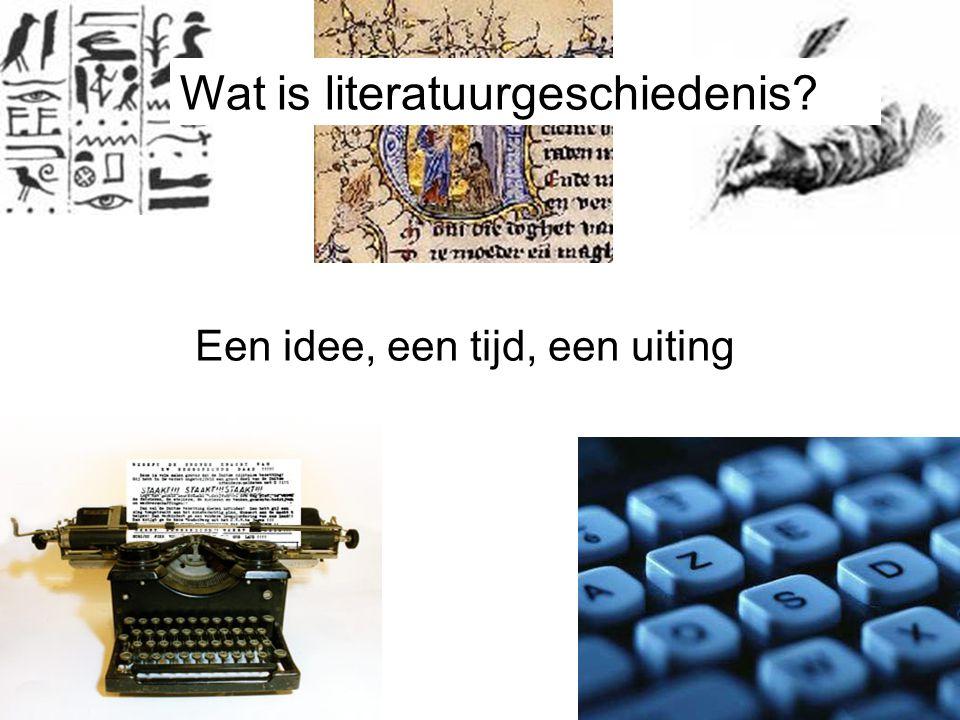 Wat is literatuurgeschiedenis? Een idee, een tijd, een uiting