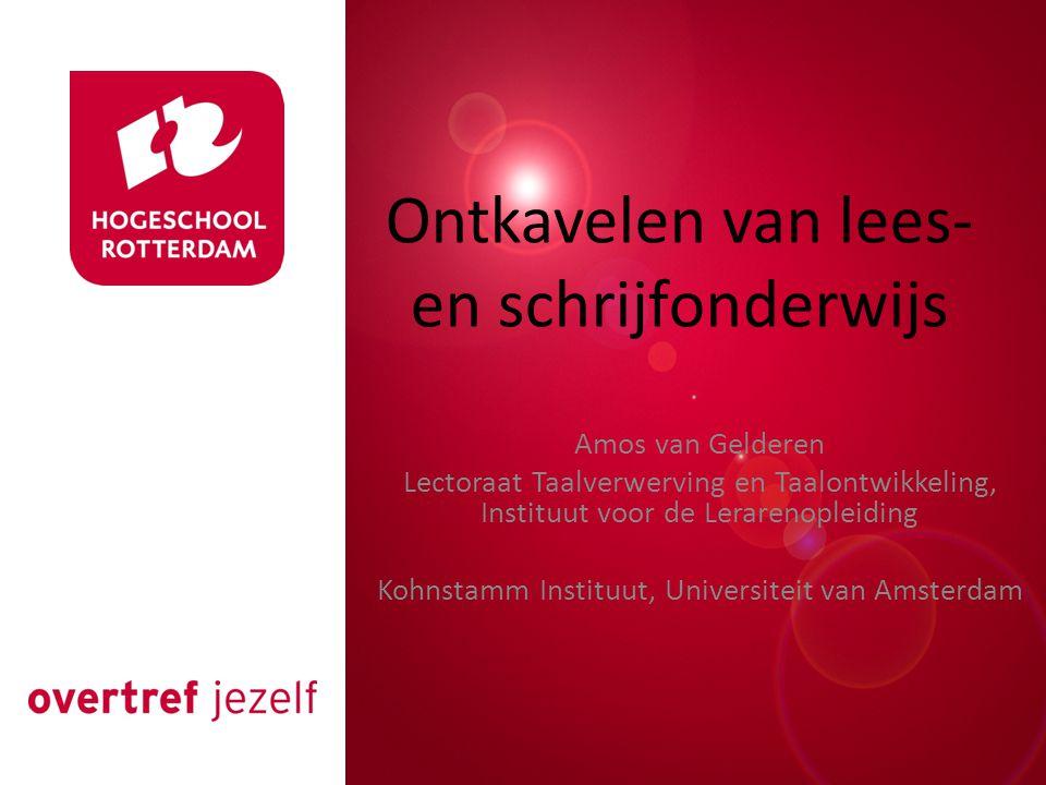 Presentatie titel Rotterdam, 00 januari 2007 Ontkavelen van lees- en schrijfonderwijs Amos van Gelderen Lectoraat Taalverwerving en Taalontwikkeling,