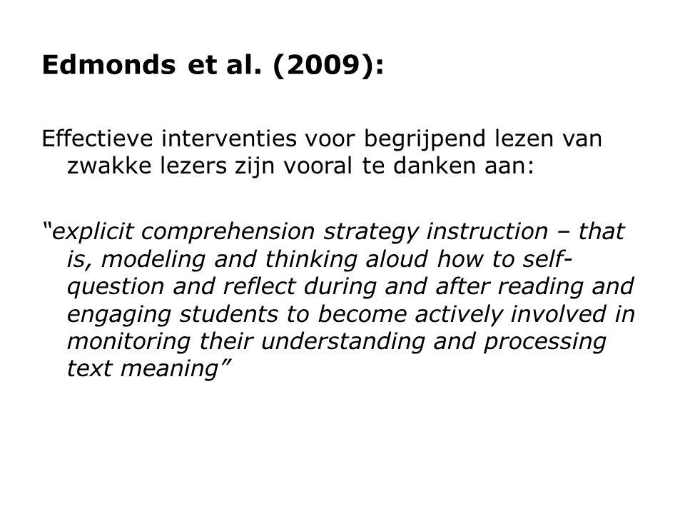 """Edmonds et al. (2009): Effectieve interventies voor begrijpend lezen van zwakke lezers zijn vooral te danken aan: """"explicit comprehension strategy ins"""