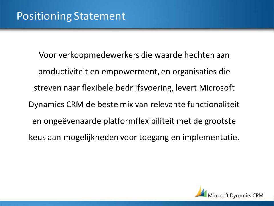 Positioning Statement Voor verkoopmedewerkers die waarde hechten aan productiviteit en empowerment, en organisaties die streven naar flexibele bedrijf