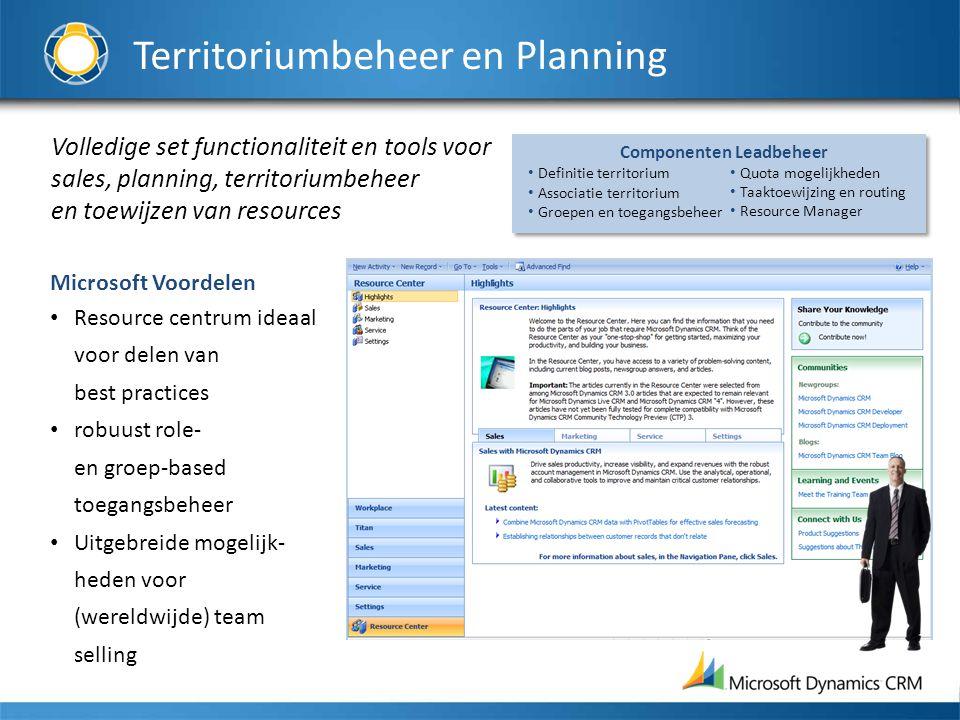Volledige set functionaliteit en tools voor sales, planning, territoriumbeheer en toewijzen van resources Microsoft Voordelen Resource centrum ideaal