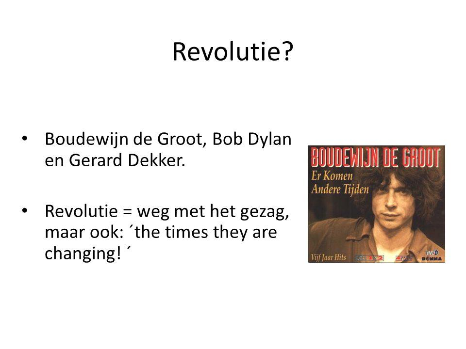 Revolutie. Boudewijn de Groot, Bob Dylan en Gerard Dekker.