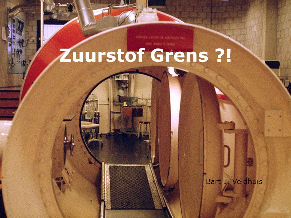 Zuurstof Grens ?! Bart J. Veldhuis