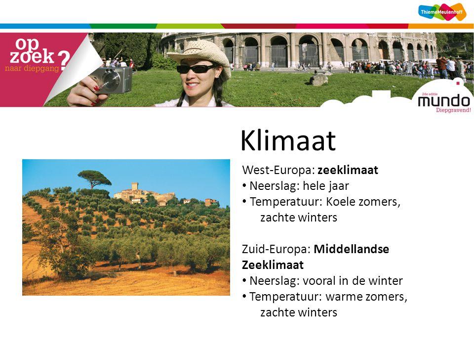 Klimaat [bron 1] West-Europa: zeeklimaat Neerslag: hele jaar Temperatuur: Koele zomers, zachte winters Zuid-Europa: Middellandse Zeeklimaat Neerslag: vooral in de winter Temperatuur: warme zomers, zachte winters