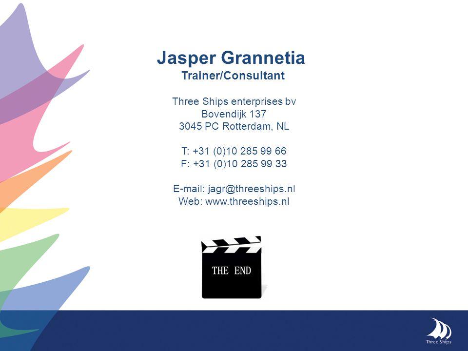 Jasper Grannetia Trainer/Consultant Three Ships enterprises bv Bovendijk 137 3045 PC Rotterdam, NL T: +31 (0)10 285 99 66 F: +31 (0)10 285 99 33 E-mai