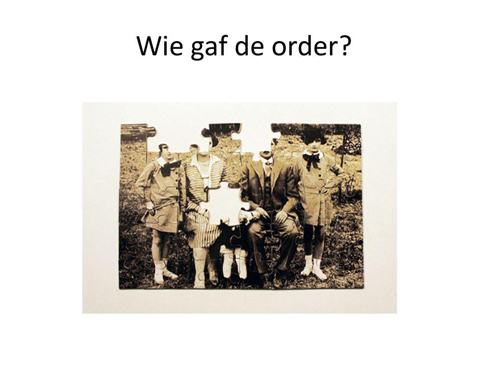 Wie gaf de order?