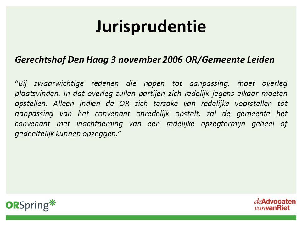 """Jurisprudentie Gerechtshof Den Haag 3 november 2006 OR/Gemeente Leiden """"Bij zwaarwichtige redenen die nopen tot aanpassing, moet overleg plaatsvinden."""
