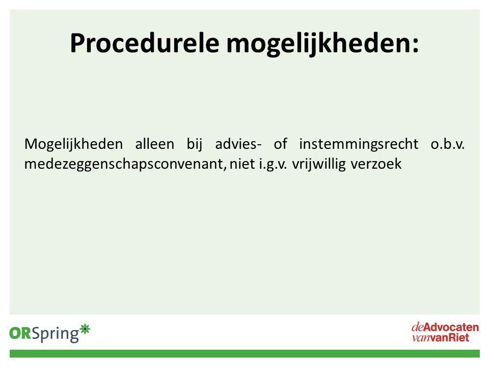 Procedurele mogelijkheden: Mogelijkheden alleen bij advies- of instemmingsrecht o.b.v. medezeggenschapsconvenant, niet i.g.v. vrijwillig verzoek