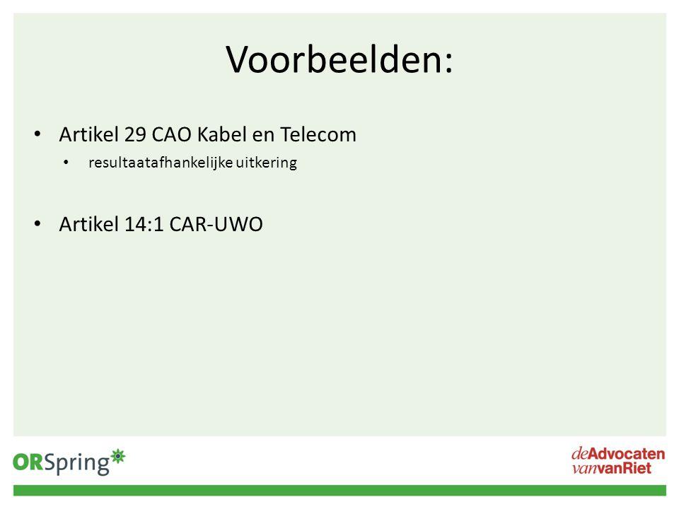 Voorbeelden: Artikel 29 CAO Kabel en Telecom resultaatafhankelijke uitkering Artikel 14:1 CAR-UWO