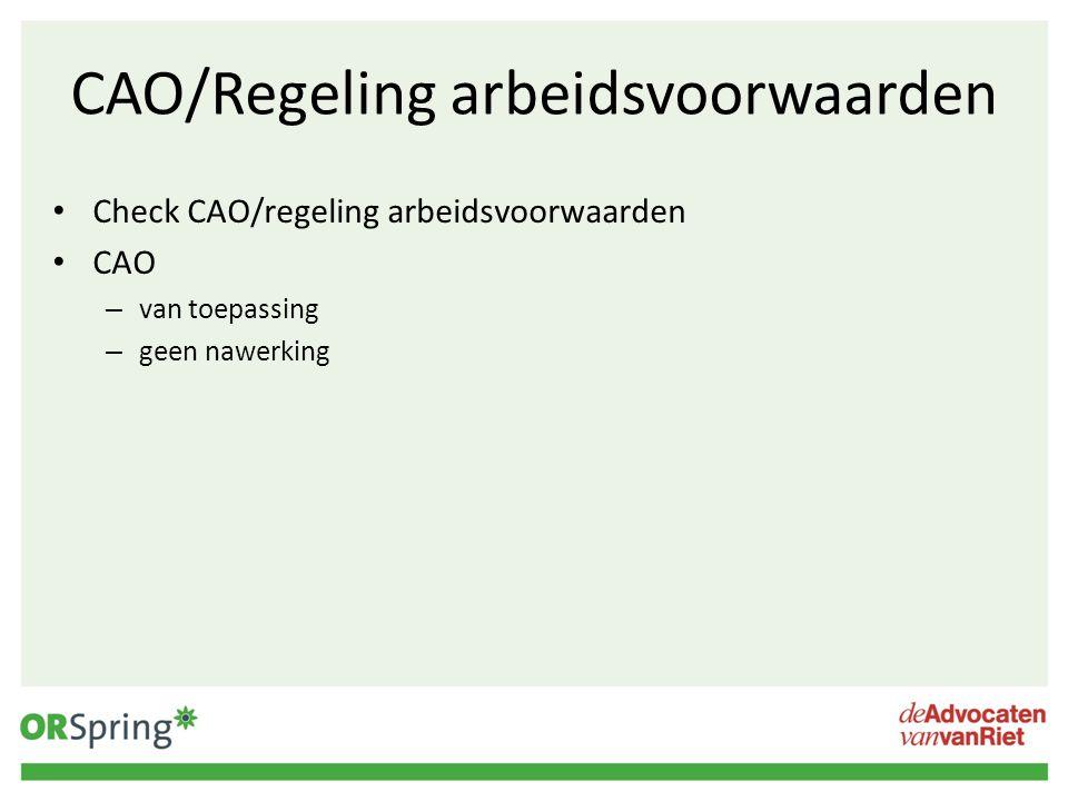 CAO/Regeling arbeidsvoorwaarden Check CAO/regeling arbeidsvoorwaarden CAO – van toepassing – geen nawerking