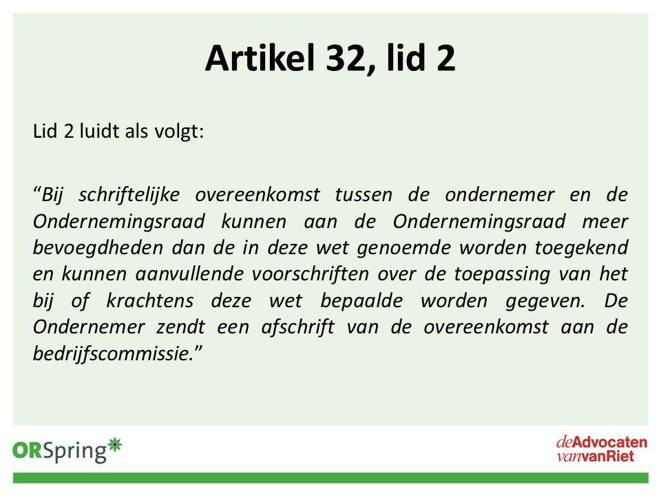 Ad C: Overige? Artikel 32 WOR: meer bevoegdheden en aanvullende voorschriften Andere mogelijkheden?