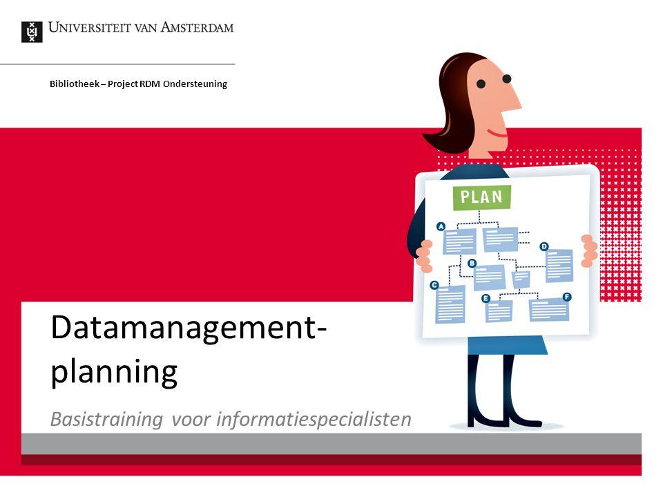 Datamanagement- planning Bibliotheek – Project RDM Ondersteuning Basistraining voor informatiespecialisten