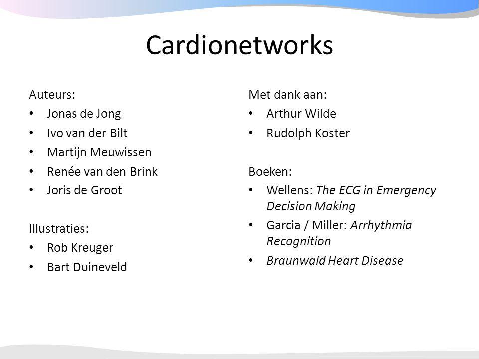 Cardionetworks Auteurs: Jonas de Jong Ivo van der Bilt Martijn Meuwissen Renée van den Brink Joris de Groot Illustraties: Rob Kreuger Bart Duineveld M