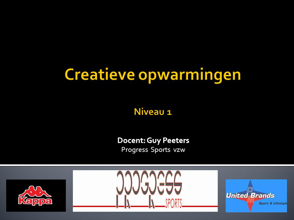 Docent: Guy Peeters Progress Sports vzw