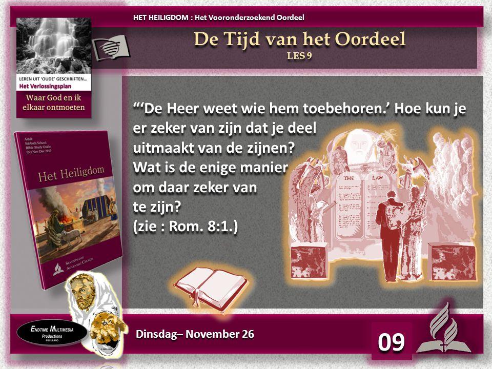 Dinsdag– November 26 09 'De Heer weet wie hem toebehoren.' Hoe kun je er zeker van zijn dat je deel uitmaakt van de zijnen.