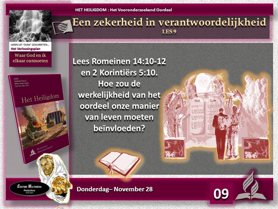 Donderdag– November 28 09 Lees Romeinen 14:10-12 en 2 Korintiërs 5:10.