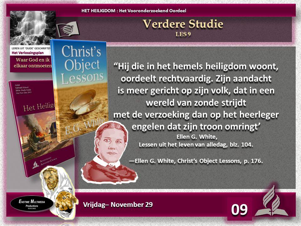 Vrijdag– November 29 09 Hij die in het hemels heiligdom woont, oordeelt rechtvaardig.
