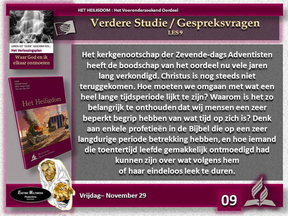 Vrijdag– November 29 09 Het kerkgenootschap der Zevende-dags Adventisten heeft de boodschap van het oordeel nu vele jaren lang verkondigd.