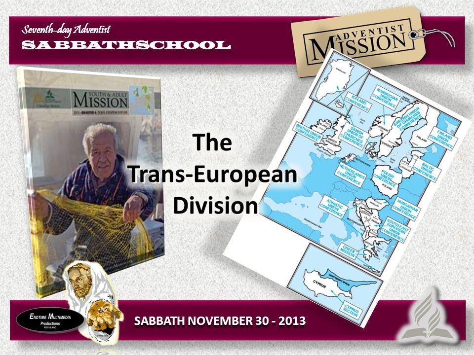 Seventh-day Adventist SABBATHSCHOOL Seventh-day Adventist SABBATHSCHOOL SABBATH NOVEMBER 30 - 2013
