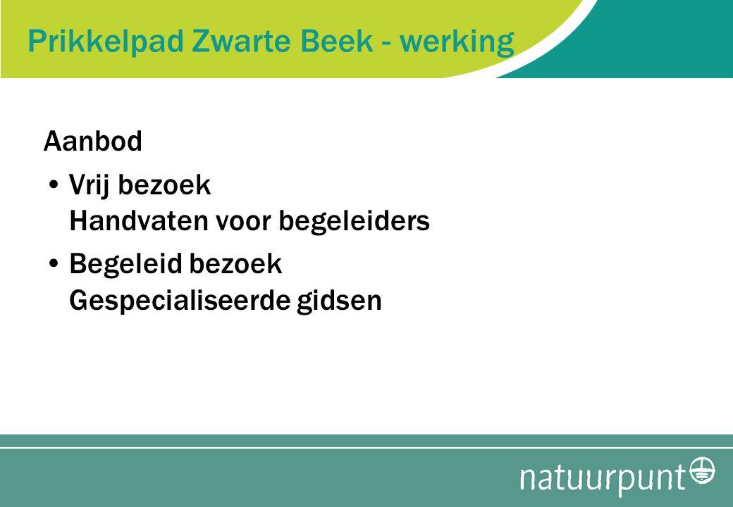Prikkelpad Zwarte Beek - werking Aanbod Vrij bezoek Handvaten voor begeleiders Begeleid bezoek Gespecialiseerde gidsen