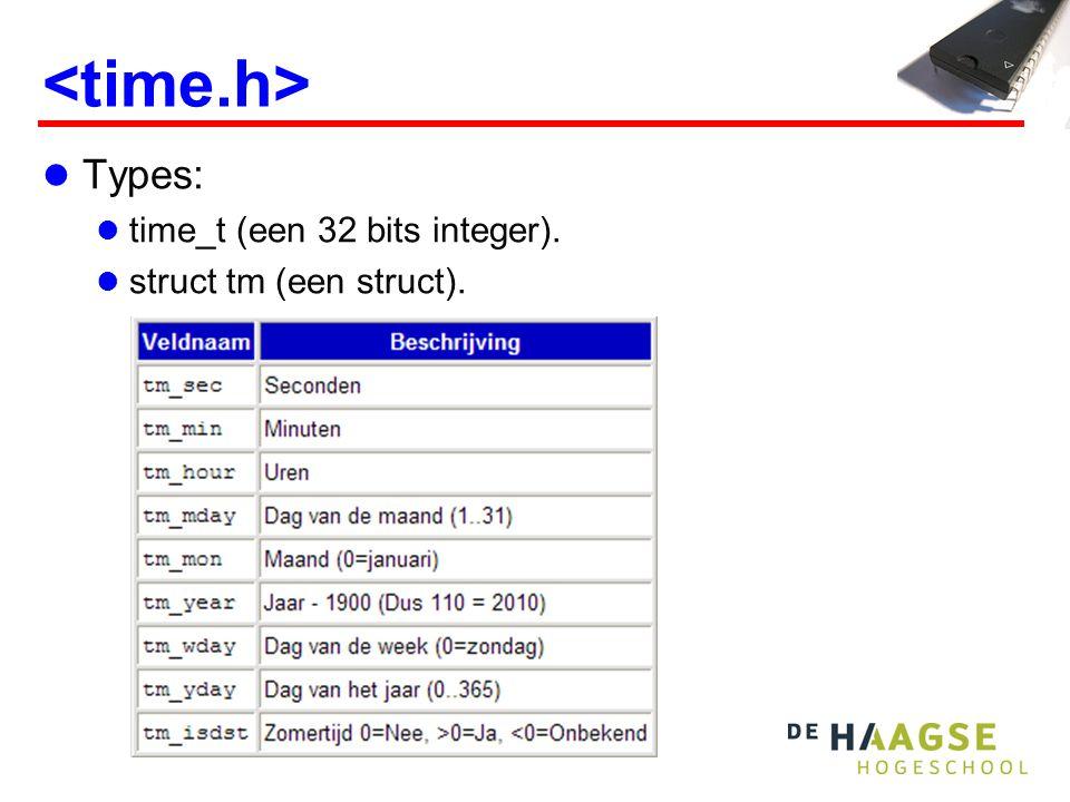 Types: time_t (een 32 bits integer). struct tm (een struct).