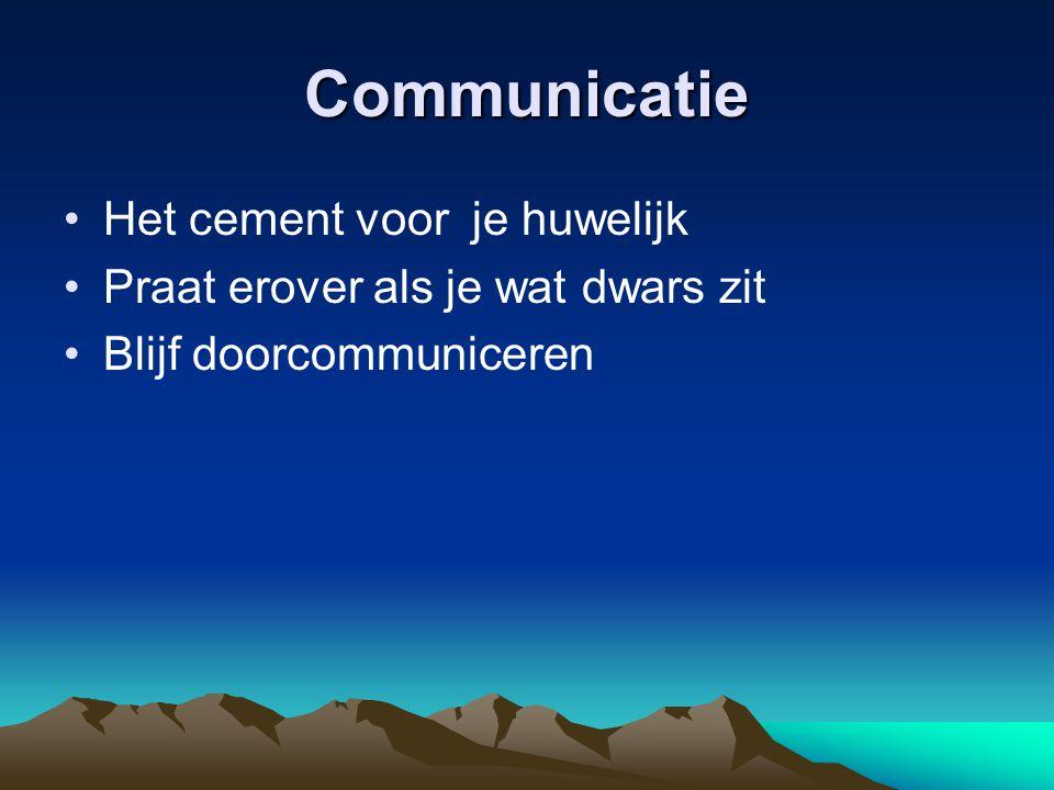 Communicatie Het cement voor je huwelijk Praat erover als je wat dwars zit Blijf doorcommuniceren