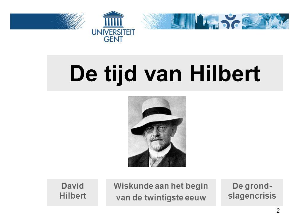 13 De 23 problemen van Hilbert (1900) 1900, Parijs, 2 de ICM Legendarische speech Belangrijke problemen Nieuwe takken wiskunde In der Mathematik gibt es kein ignorabimus (Hilbert, 1900)