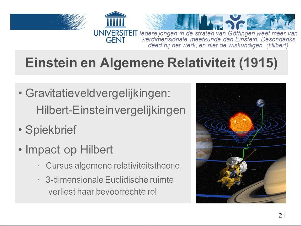 21 Einstein en Algemene Relativiteit (1915) Gravitatieveldvergelijkingen: Hilbert-Einsteinvergelijkingen Spiekbrief Impact op Hilbert ‧ Cursus algemen