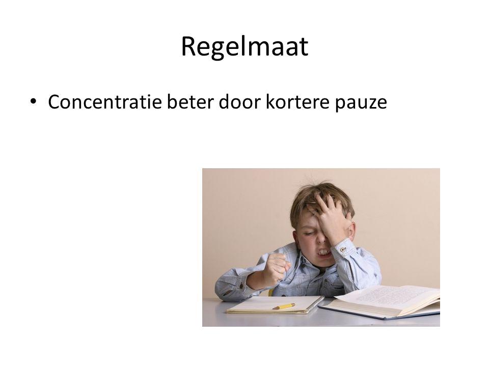 Regelmaat Concentratie beter door kortere pauze