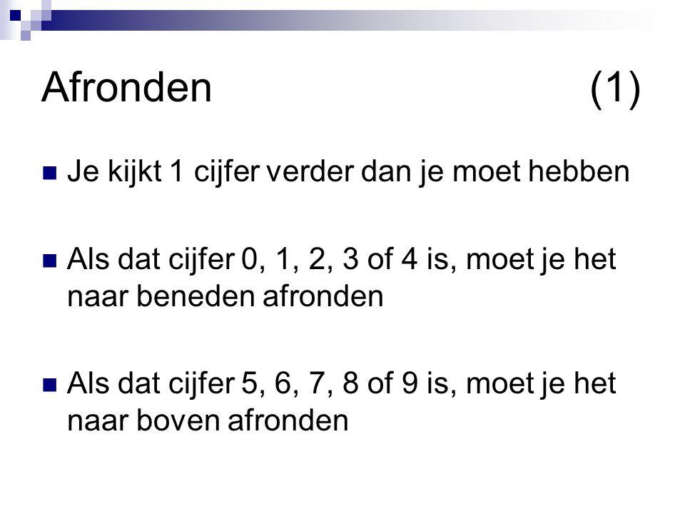 Afronden(2) Het aantal cijfers waarop een getal is afgerond, heet het aantal significante cijfers Nullen voor het getal tellen niet mee, de rest wel
